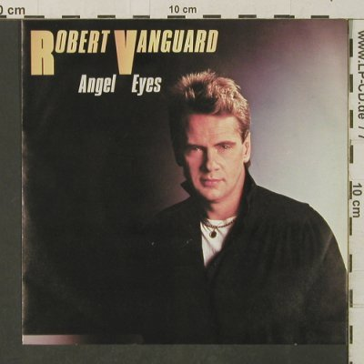 Vanguard,Robert: Angel Eyes / I've Got Something, CBS(A 4610), D, 1984 - 7inch - T3227 - 2,00 Euro