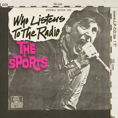 Sports: Who Listen to the radio, Ariola(101 004-100), D, 1979 - 7inch - T32 - 5,00 Euro