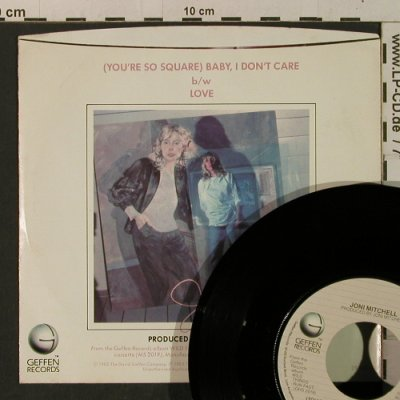 Mitchell,Joni: (You're So Square)Baby I Don't Care, Geffen(7-29849), US, m-/vg+, 1982 - 7inch - T3319 - 3,00 Euro