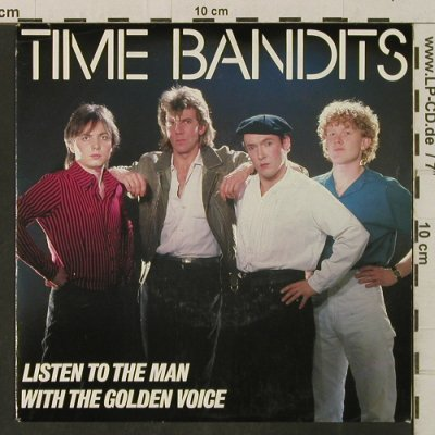 Time Bandits: Listen To The Man w.t. Golden Voice, CBS(A-3161), NL, 1983 - 7inch - T3399 - 2,00 Euro