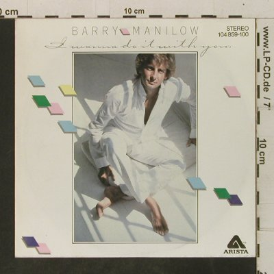 Manilow,Barry: I Wanna Do It With You/Heaven, Arista(104 859-100), D,  - 7inch - T3501 - 2,50 Euro