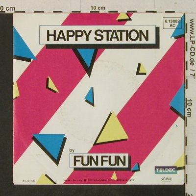 Fun Fun: Happy Station*2, Teldec(6.13882 AC), D, 1984 - 7inch - T3540 - 2,00 Euro