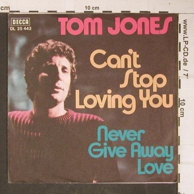 Jones,Tom: Can't stop lovin you/Never give awa, Decca(DL 25 442), D,  - 7inch - T4110 - 3,00 Euro