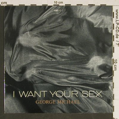 Michael,George: I want your sex, Epic(LUST 1), UK, 1987 - 7inch - T475 - 3,00 Euro