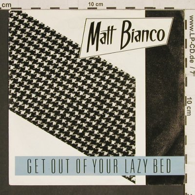 Matt Bianco: Get Out Of Your Lazy Bed, WEA(24.9532), D, 1983 - 7inch - T476 - 2,50 Euro