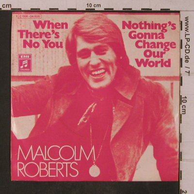 Roberts,Malcolm: When There's No You, Columbia(C 006-04 826), D,  - 7inch - T4796 - 3,00 Euro