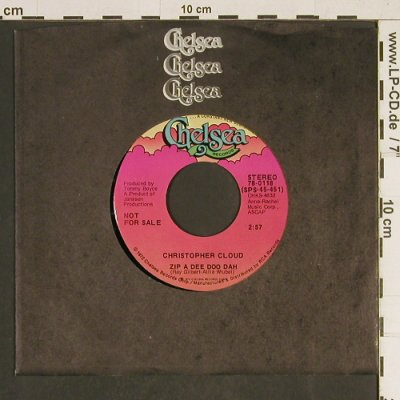 Cloud,Christopher: Zip A Dee Doo Dah*2(Stereo/Mono), Chelsea(78-0118), D,Promo,LC, 1972 - 7inch - T486 - 3,00 Euro
