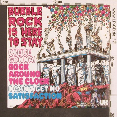 Bubblerock Rock is Here to Stay: Rock Aound The Clock, UK Rec.(DL 25550), D, 1973 - 7inch - T4974 - 3,00 Euro