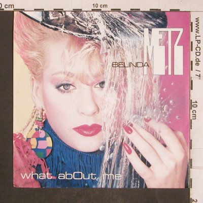 Metz,Belinda: What about me, Global(107 394-100), D, 1985 - 7inch - T5135 - 2,50 Euro