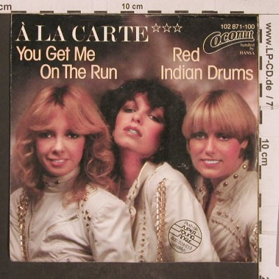 A La Carte: You get me on the Run, Coconut(102 871-100), D, 1981 - 7inch - T5167 - 2,50 Euro