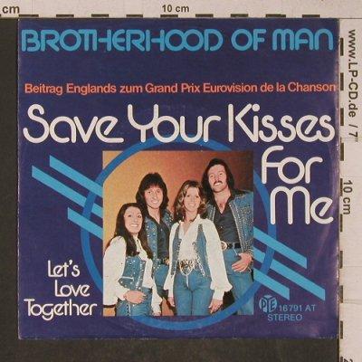 Brotherhood of Man: Save Your Kisses For Me/Let's Love, Pye(16 791 AT), D, 1976 - 7inch - T5227 - 3,00 Euro