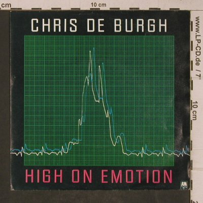 De Burgh,Chris: High On Emotion/Much more than this, AM(AMS 9768), NL, 1984 - 7inch - T5232 - 3,00 Euro