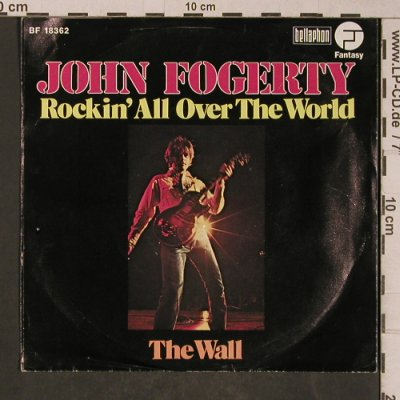 Fogerty,John: Rockin' All over the World/The Wall, Fantasy(BF 18 362), D,m-/vg+, 1973 - 7inch - T5261 - 3,00 Euro