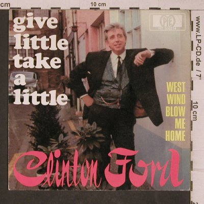 Ford,Clinton: give little take a little, vg+/vg+, PYE(HT 300214), D,  - 7inch - T5372 - 6,00 Euro
