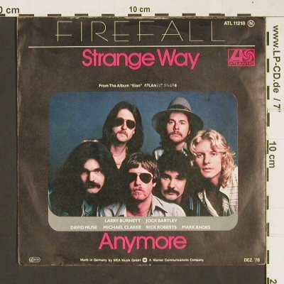 Firefall: Strange Way / Anymore, Atlantic(ATL 11 218), D, 1978 - 7inch - T56 - 2,50 Euro