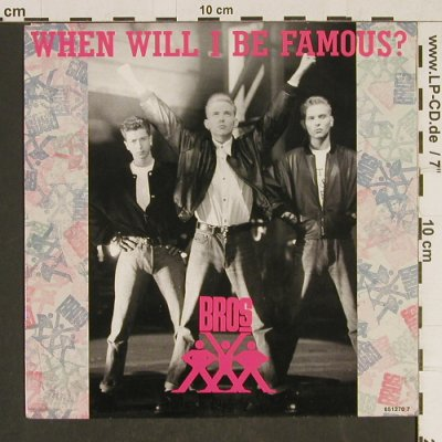 Bros: When will I be Famous ?, CBS(651270 7), NL, 1987 - 7inch - T576 - 2,50 Euro