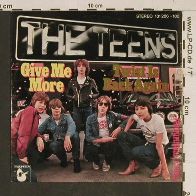 Teens: Give Me More, Hansa(101 286-100), D, 1979 - 7inch - T603 - 2,50 Euro