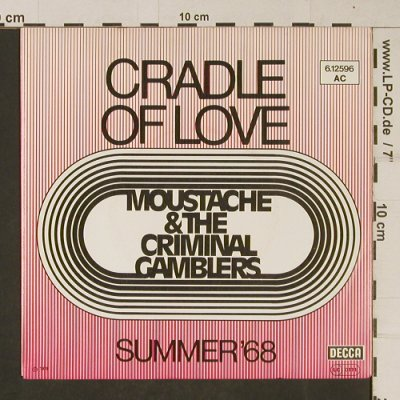 Moustache & The Criminal Gamblers: The Cradle of Love/Summer'68, Decca(6.12596 AC), D, 1979 - 7inch - T639 - 2,50 Euro