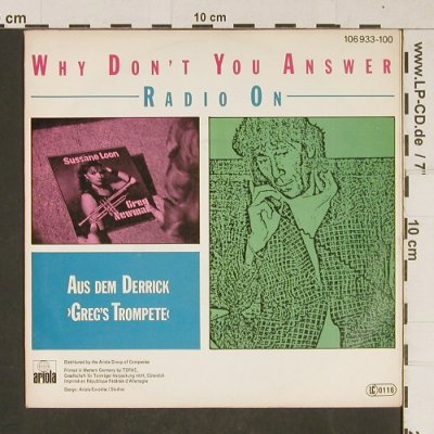 Schoener,Eberhard: Why Don't You Answer (aus Derrick), Ariola(106 933-100), D, 1985 - 7inch - T653 - 3,00 Euro