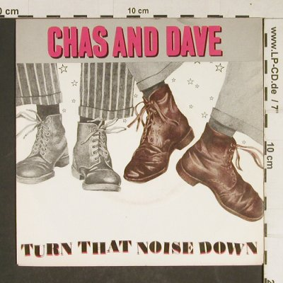 Chas & Dave: Turn That Noise Down / Flying, Line(6.13231 AC), D, 1981 - 7inch - T695 - 3,00 Euro