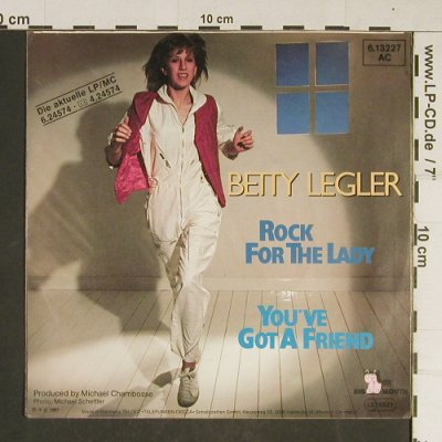 Legler,Betty: Rock fot t.Lady /You've GotA Friend, Big Mouth(6.13227 AC), D, 1981 - 7inch - T743 - 3,00 Euro