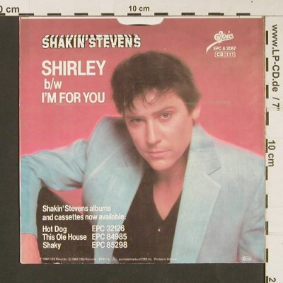 Shakin'Stevens: Shirley/I'm For You, Epic(EPC A 2087), NL, 1982 - 7inch - S9237 - 3,00 Euro