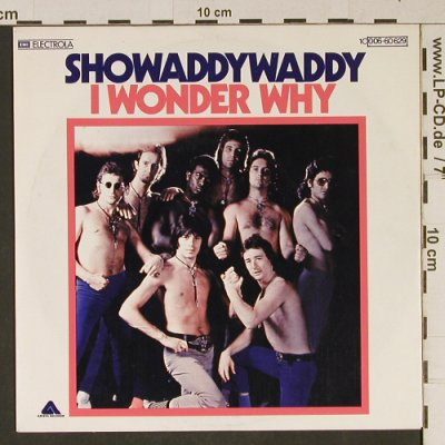 Showaddy Waddy: I Wonder Why/Ever Lovin', Electrola(006-60 629), D, 1978 - 7inch - T1003 - 2,50 Euro