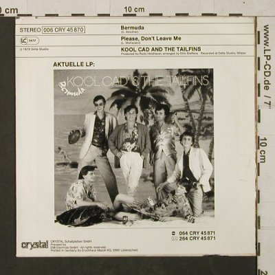 Kool Cad & Tailfins,The: Bermuda / Please don't leave me, Crystal(006 CRY 45 870), D, 1979 - 7inch - T1456 - 2,50 Euro