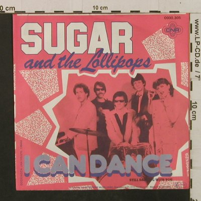Sugar & The Lollipops: I Can Dance/Still Dancing With You, CNR(0030.305), D, 1980 - 7inch - T2369 - 2,50 Euro