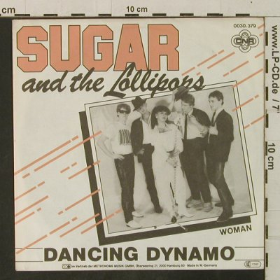 Sugar & The Lollipops: Dancing Dynamo/Woman, CNR(0030.379), D, 1981 - 7inch - T3460 - 3,00 Euro