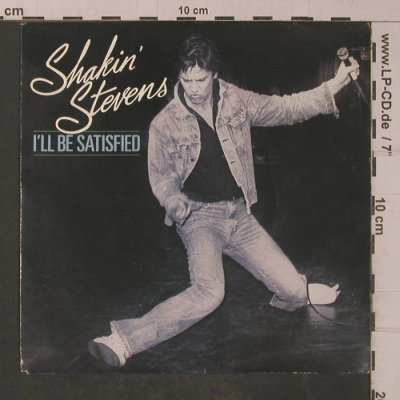 Shakin'Stevens: I'll Be Satisfied/Don't Be Late, Epic(A 2846), NL, 1982 - 7inch - T4791 - 2,50 Euro