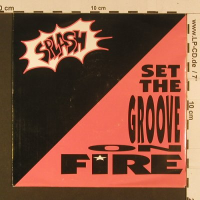 Splash: Set The Groove On Fire, WEA(9031-73334-7), D, 1991 - 7inch - S7985 - 2,50 Euro