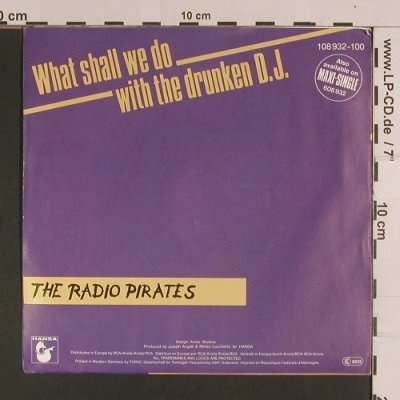 Radio Pirates: What shall we do with t.drunkenD.J., Hansa(108 932-100), D, 1987 - 7inch - S8059 - 2,50 Euro