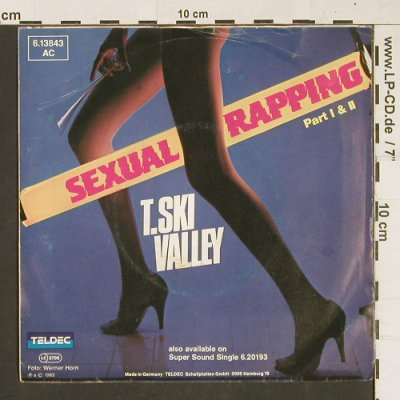Valley,T. Ski: Sexual Rapping, vg+/vg-, Teldec(6.13843 AC), D, 1983 - 7inch - S9890 - 1,50 Euro