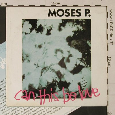 Moses P.: Can this be love, +Foto,+Facts, Logic(112 420), D, m-/vg+, 1989 - 7inch - T1172 - 5,00 Euro