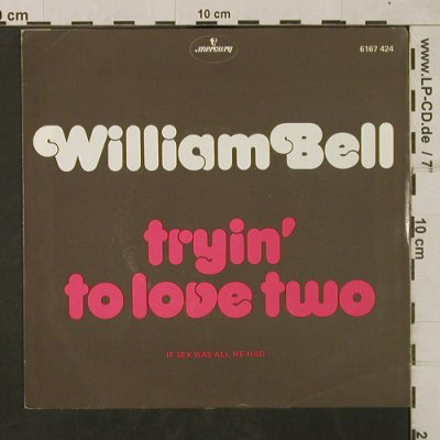 Bell,William: Tryin' to love two/ If sex was all., Mercury(6167 424), NL, 1976 - 7inch - T1823 - 4,00 Euro