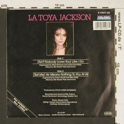 Jackson,La Toya: (Ain't Nobody love you)Like I Do, Teldec(6.14977 AC), D, 1987 - 7inch - T199 - 2,50 Euro