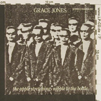 Jones,Grace: The Apple Stretching/Nipple To The, Island(104 706-100), D, 1982 - 7inch - T226 - 2,50 Euro
