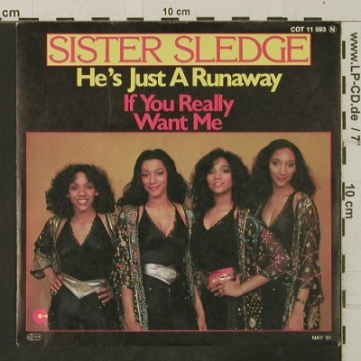 Sister Sledge: He's Just A Runaway/If You Really W, Cotillion(COT 11 593), D, 1981 - 7inch - T3422 - 3,00 Euro