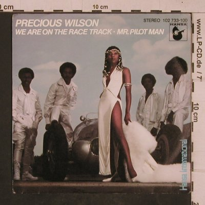 Wilson,Precious: We Are On The Race Track/Mr.Pilot M, Hansa(102 733-100), D, 1980 - 7inch - T4674 - 2,50 Euro