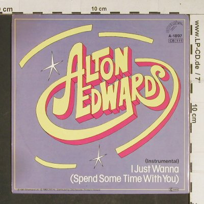 Edwards,Alton: I just wanna(Spend Some Time..., Streetwave(A-1897), NL, 1981 - 7inch - T692 - 3,00 Euro