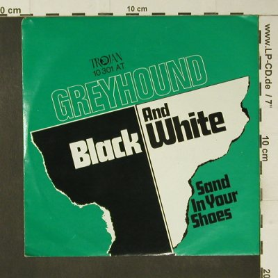Greyhound: Black and White, Trojan(10 301 AT), D,  - 7inch - S7411 - 4,00 Euro