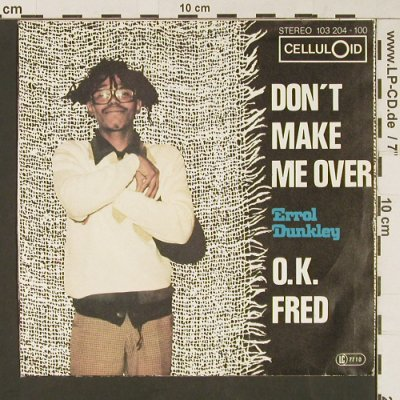 Dunkley,Errol: Don't Make Me Over / O.K.Fred, Celluloid(103 204-100), D,  - 7inch - S9141 - 3,00 Euro