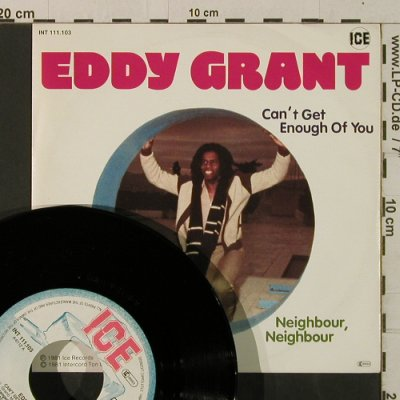 Grant,Eddy: Can't Get Enough Of You/Neighbour,N, Ice(INT 111.103), D, 1981 - 7inch - T3608 - 3,00 Euro