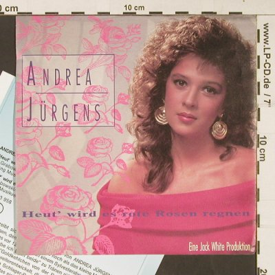 Jürgens,Andrea: Heut' wird es rote Rosen regnen, White Records(113 958-100), D, Facts, 1990 - 7inch - S9027 - 3,00 Euro