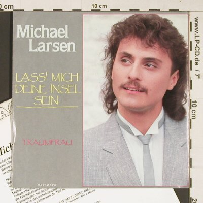 Larsen,Michael: Lass' mich deine Insel sein/Fraumfr, Papagayo(1 59573 7), D,Facts, 1988 - 7inch - S9059 - 2,50 Euro