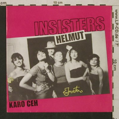 Insisters: Helmut / Karo Ceh, CBS(CBS A 2454), D, 1982 - 7inch - T1613 - 5,00 Euro