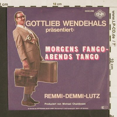 Wendehals,Gottlieb: Morgens Fango - Abends Tango, CNR(0030.298), D, 1980 - 7inch - T179 - 2,00 Euro