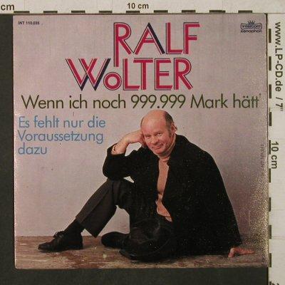 Wolter,Ralf: Wenn ich noch 999.999 Mark hätt', Intercord(INT 110.035), D+Facts, 1976 - 7inch - T1845 - 10,00 Euro