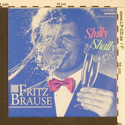 Brause,Fritz: Shilly Shally, Papagayo(15 6033 7), D, 1985 - 7inch - T18 - 2,00 Euro